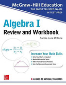 McGraw-Hill Education Algebra I Review and Workbook by Sandra Luna McCune, 9781260128949