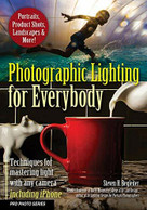 Photographic Lighting for Everybody (Techniques for Mastering Light with Any Camera-Including iPhone) by Steven H. Begleiter, 9781682034347