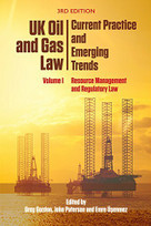UK Oil and Gas Law: Current Practice and Emerging Trends (Volume I: Resource Management and Regulatory Law) by John Paterson, Emre Üșenmez, Greg Gordon, 9781474420181