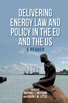 Delivering Energy Law and Policy in the EU and the US (A Reader) by Raphael J. Heffron, Gavin F. M. Little, 9780748696796