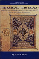 The Qur'anic Term Kalala (Studies in Arabic Language and Poetry, Hadit, Tafsir, and Fiqh: Notes on the Origins of Islamic Law) by Agostino Cilardo, 9780748619160