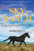 Sky Ranch (Living on a Remote Ranch in Idaho) by Bobbi Phelps, 9781510751071
