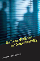 The Theory of Collusion and Competition Policy by Joseph E. Harrington, Jr., 9780262036931