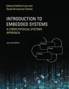 Introduction to Embedded Systems, Second Edition (A Cyber-Physical Systems Approach) by Edward Ashford Lee, Sanjit Arunkumar Seshia, 9780262533812