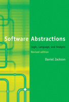 Software Abstractions, revised edition (Logic, Language, and Analysis) by Daniel Jackson, 9780262528900