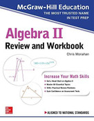 McGraw-Hill Education Algebra II Review and Workbook by Christopher Monahan, 9781260128888