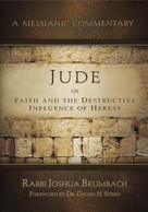 Jude on Faith and the Destructive Influence of Heresy (A Messianic Commentary) by Joshua Brumbach, 9781936716784