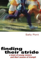 Finding Their Stride (A Team of Young Runners and Their Season of Triumph) by Sally Pont, 9780156011822