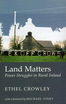 Land Matters (Power Struggles in Rural Ireland) by Ethel Crowley, 9781843510819
