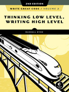 Write Great Code, Volume 2, 2nd Edition (Thinking Low-Level, Writing High-Level) by Randall Hyde, 9781718500389