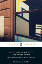 The Penguin Book of the Prose Poem (From Baudelaire to Anne Carson) by Jeremy Noel-Tod, Jeremy Noel-Tod, 9780141984568