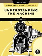 Write Great Code, Volume 1, 2nd Edition (Understanding the Machine) by Randall Hyde, 9781718500365
