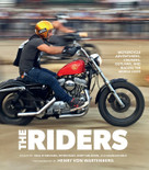 The Riders (Motorcycle Adventurers, Cruisers, Outlaws and Racers the World Over) by Paul d'Orleans, Dave Nichols, Henry von Wartenberg, Andy Goldfine, 9780760369753