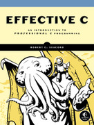 Effective C (An Introduction to Professional C Programming) by Robert C. Seacord, 9781718501041