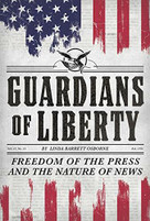 Guardians of Liberty (Freedom of the Press and the Nature of News) by Linda Barrett Osborne, 9781419736896