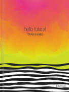 Hello, Future! [Please be kind.] Hardcover Journal by Ellie Claire, 9781546015079