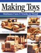 Making Toys, Revised Edition (Heirloom Cars & Trucks in Wood) by Sam Martin, Roger Schroeder, 9781497101166