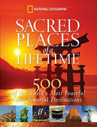 Sacred Places of a Lifetime (500 of the World's Most Peaceful and Powerful Destinations) by National Geographic, 9781426203367
