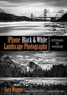iPhone Photography for Everybody (Black & White Landscape Techniques) by Gary Wagner, 9781682034286