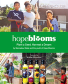 Hope Blooms (Plant a Seed, Harvest a Dream) by Arlene Dickinson, 9781771086950