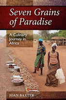 Seven Grains of Paradise (A Culinary Journey in Africa) by Joan Baxter, 9781988286020