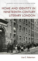 Home and Identity in Nineteenth-Century Literary London by Lisa C. Robertson, 9781474457880