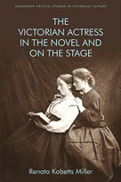 The Victorian Actress in the Novel and on the Stage - 9781474439503 by Renata Kobetts Miller, 9781474439503