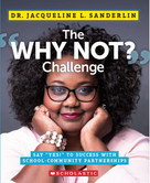 """The """"Why Not?"""" Challenge (Say """"Yes!"""" to Success With Community-School Partnerships) by Jacqueline L Sanderlin, 9781338599244"""