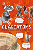Microbites: Gladiators (Riveting Reads for Curious Kids) by DK, 9781465497710