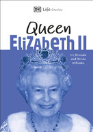DK Life Stories Queen Elizabeth II (Amazing people who have shaped our world) by DK, 9781465493101