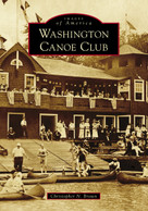 Washington Canoe Club by Christopher N. Brown, 9781467104845