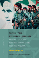The Shifts in Hizbullah's Ideology (Religious Ideology, Political Ideology, and Political Program) by Joseph Alagha, 9789053569108