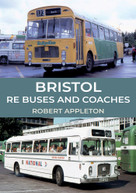 Bristol RE Buses and Coaches by Robert Appleton, 9781445695853