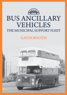 Bus Ancillary Vehicles (The Municipal Support Fleet) by Gavin Booth, 9781445699622
