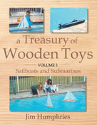 A Treasury of Wooden Toys, Volume 3 (Sailboats and Submarines) by Jim Humphries, 9781098346003