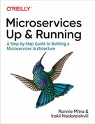 Microservices: Up and Running (A Step-by-Step Guide to Building a Microservices Architecture) by Ronnie Mitra, Irakli Nadareishvili, 9781492075455