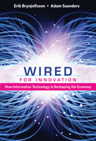 Wired for Innovation (How Information Technology Is Reshaping the Economy) by Erik Brynjolfsson, Adam Saunders, 9780262518611
