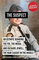 The Suspect (An Olympic Bombing, the FBI, the Media, and Richard Jewell, the Man Caught in the Middle) - 9781419735271 by Kent Alexander, Kevin Salwen, 9781419735271