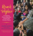 Reach Higher (An Inspiring Photo Celebration of First Lady Michelle Obama) - 9780593173411 by Amanda Lucidon, 9780593173411