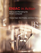 ENIAC in Action (Making and Remaking the Modern Computer) by Thomas Haigh, Mark Priestley, Crispin Rope, 9780262535175