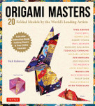 Origami Masters Kit (20 Folded Models by the World's Leading Artists (Includes Step-By-Step Online Tutorials)) by Nick Robinson, 9780804852883