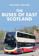 The Buses of East Scotland by Richard Walter, 9781445696393