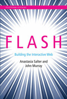 Flash (Building the Interactive Web) by Anastasia Salter, John Murray, 9780262028028