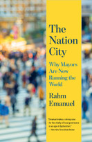 The Nation City (Why Mayors Are Now Running the World) - 9780525566625 by Rahm Emanuel, 9780525566625