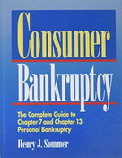 Consumer Bankruptcy (The Complete Guide to Chapter 7 and Chapter 13 Personal Bankruptcy) - 9781620456439 by Henry J. Sommer, 9781620456439