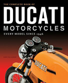 The Complete Book of Ducati Motorcycles (Every Model Since 1946) by Ian Falloon, 9780760350225