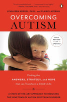 Overcoming Autism (Finding the Answers, Strategies, and Hope That Can Transform a Child's Life) by Lynn Kern Koegel, Ph.D., Claire LaZebnik, 9780143126546