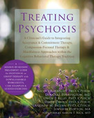 Treating Psychosis (A Clinician's Guide to Integrating Acceptance and Commitment Therapy, Compassion-Focused Therapy, and Mindfulness Approaches within the Cognitive Behavioral Therapy Tradition) by Nicola P. Wright, Douglas Turkington, Owen P. Kelly, David Davies, Andrew M. Jacobs, Jennifer Hopton, Aaron T. Beck, 9781608824076