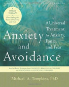 Anxiety and Avoidance (A Universal Treatment for Anxiety, Panic, and Fear) by Michael A. Tompkins, 9781608826698