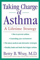 Taking Charge of Asthma (A Lifetime Strategy) by Betty B. Wray, 9781620457115